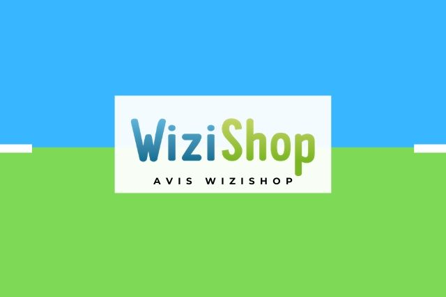 Avis WiziShop : Une solution e-commerce fiable pour vendre en ligne ?